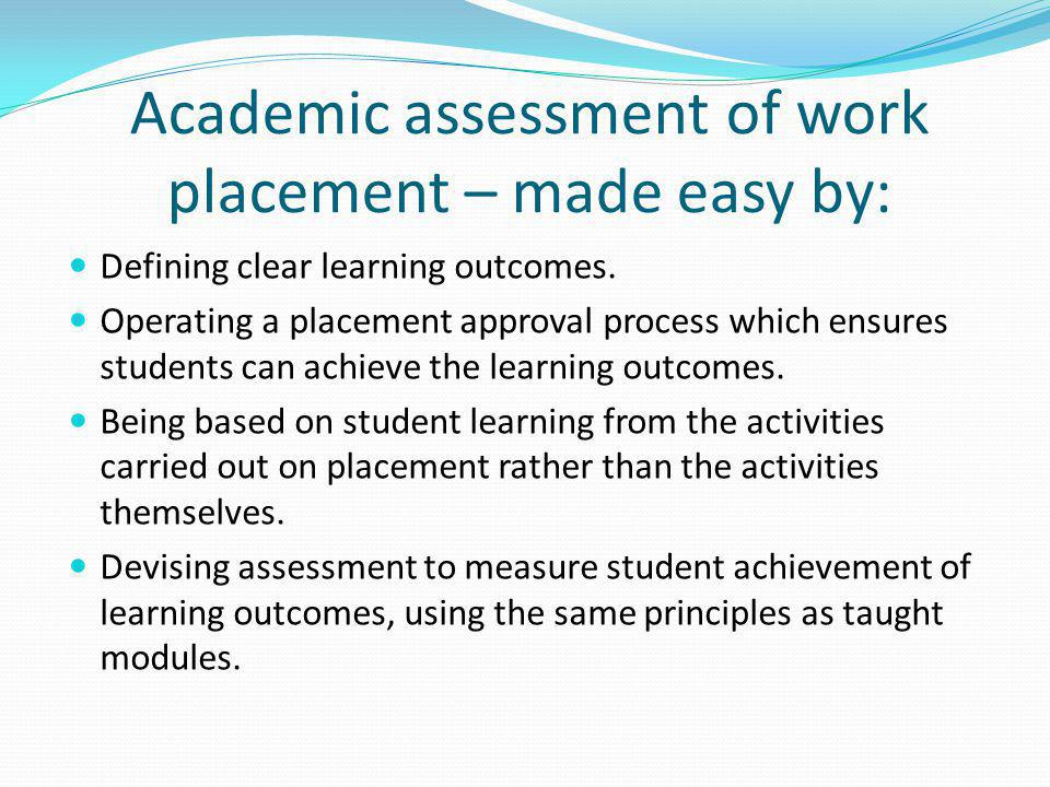 Academic assessment of work placement – made easy by: