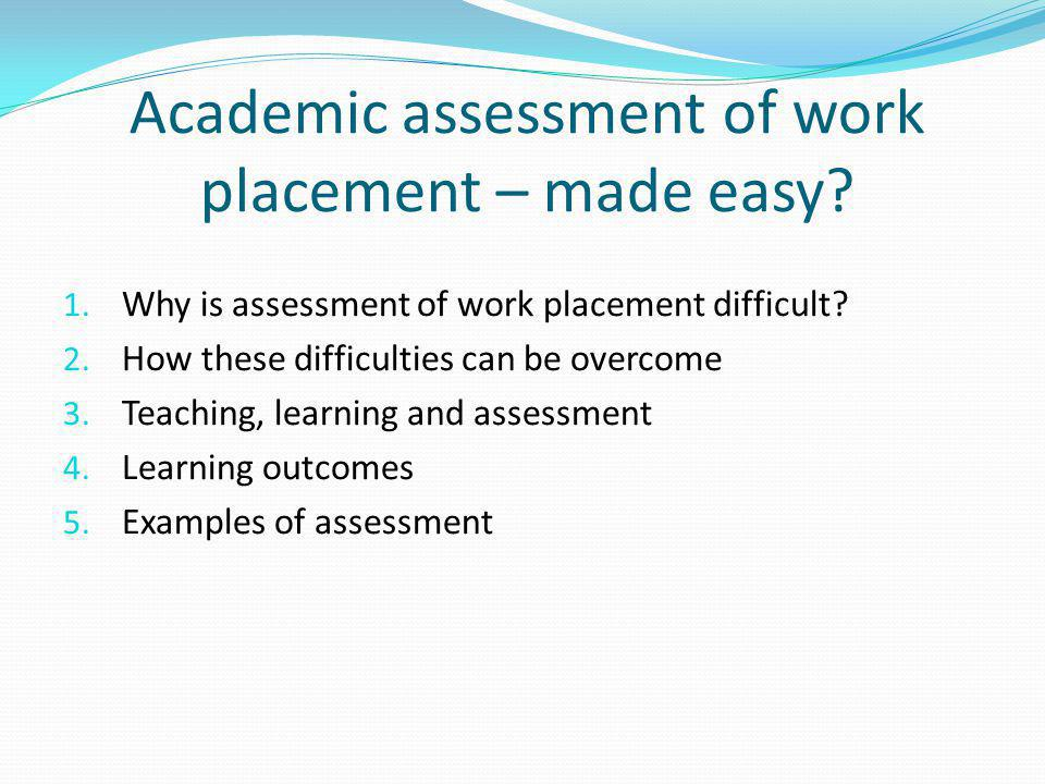 Academic assessment of work placement – made easy