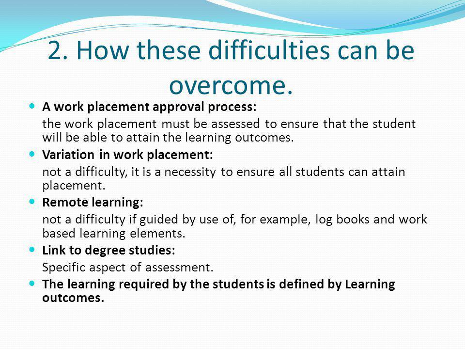 2. How these difficulties can be overcome.