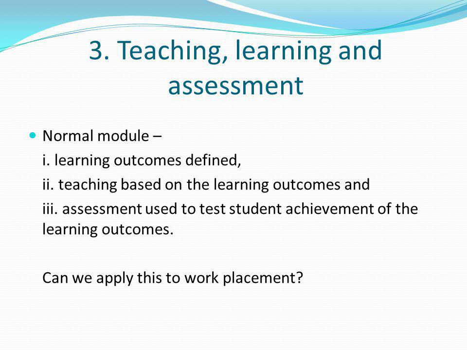 3. Teaching, learning and assessment