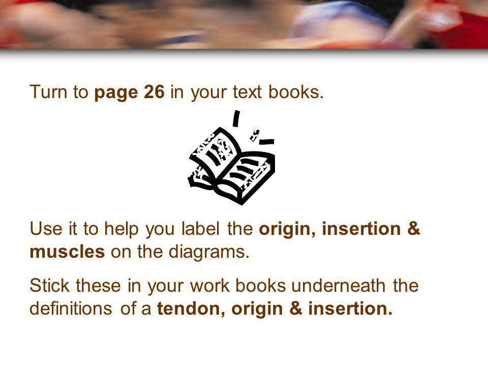 Turn to page 26 in your text books.