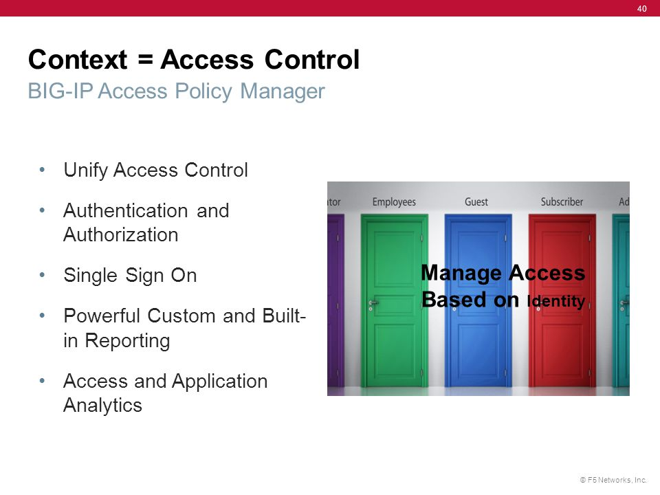 Context = Access Control BIG-IP Access Policy Manager