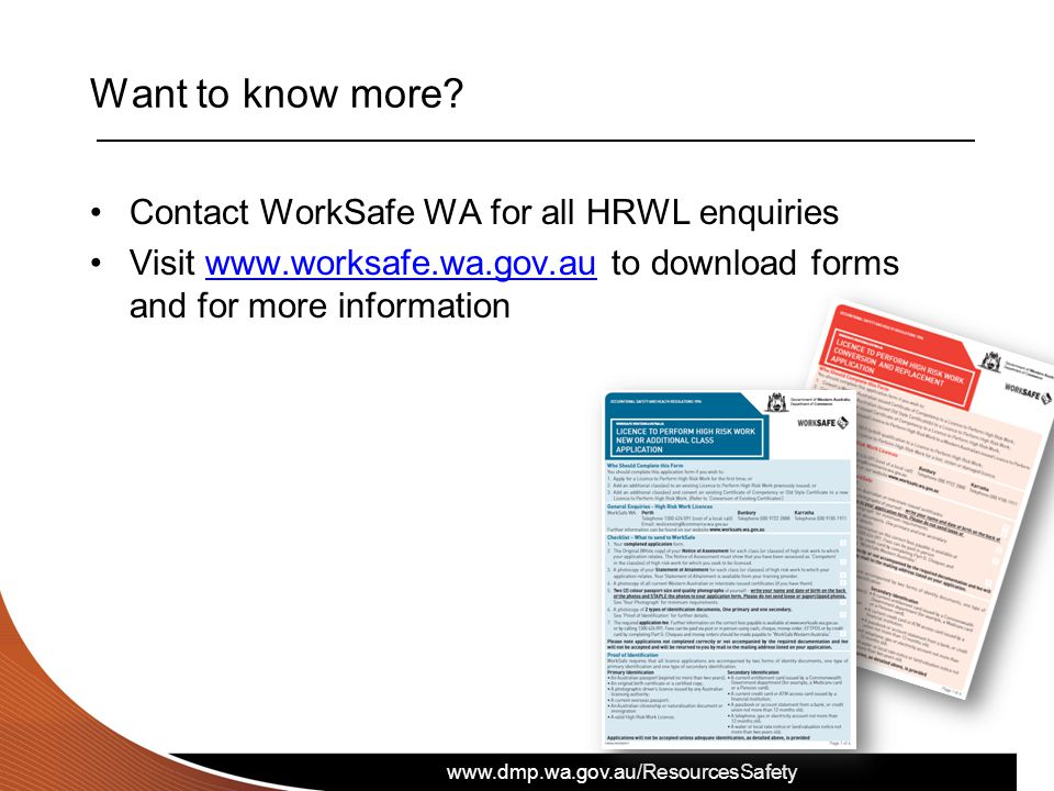 Want to know more Contact WorkSafe WA for all HRWL enquiries