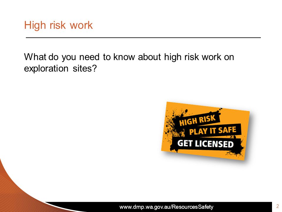 High risk work What do you need to know about high risk work on exploration sites