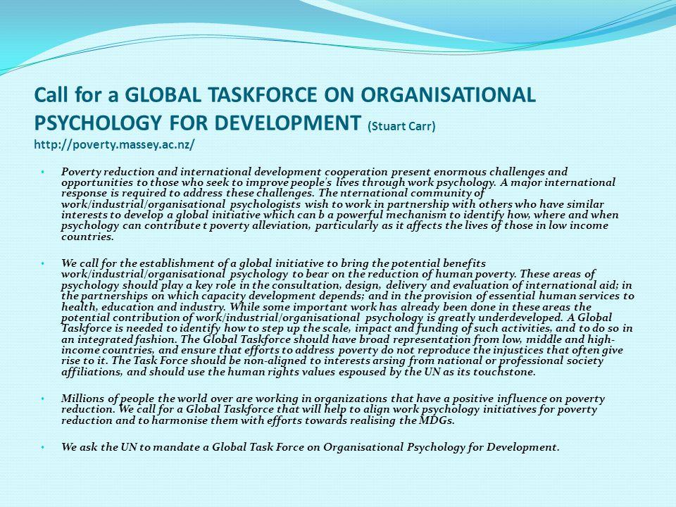 Call for a GLOBAL TASKFORCE ON ORGANISATIONAL PSYCHOLOGY FOR DEVELOPMENT (Stuart Carr) http://poverty.massey.ac.nz/