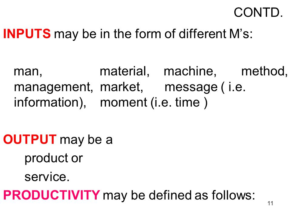CONTD. INPUTS may be in the form of different M's: