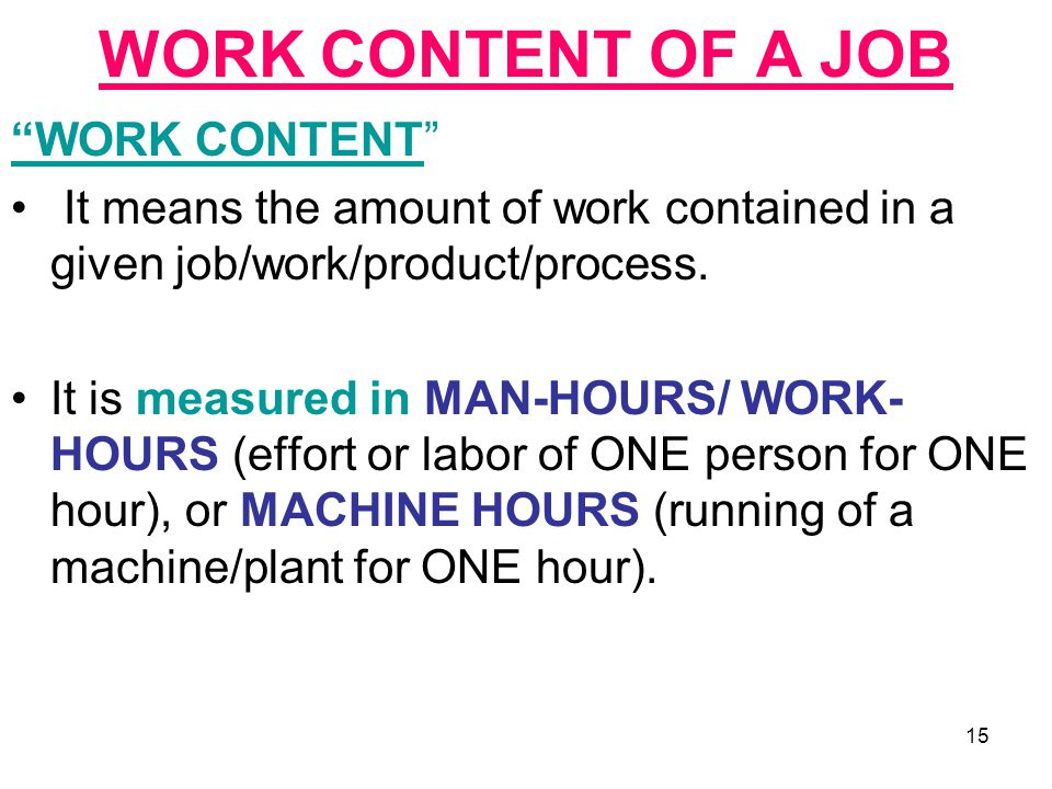 WORK CONTENT OF A JOB WORK CONTENT