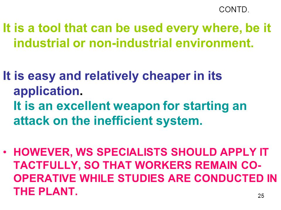 CONTD. It is a tool that can be used every where, be it industrial or non-industrial environment.