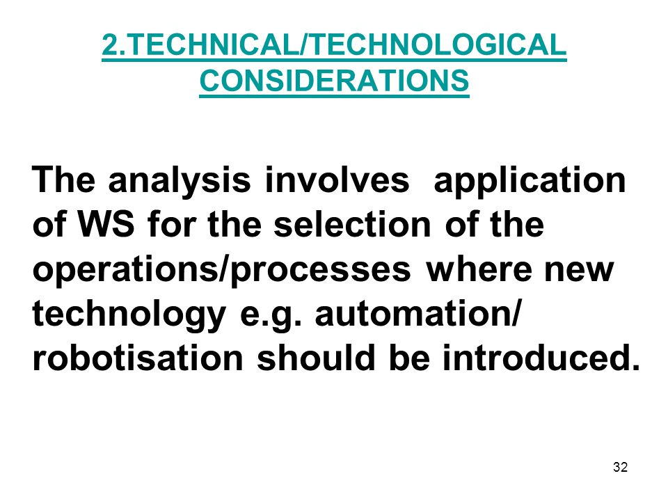 2.TECHNICAL/TECHNOLOGICAL CONSIDERATIONS