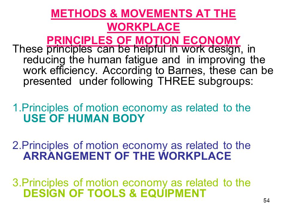 METHODS & MOVEMENTS AT THE WORKPLACE PRINCIPLES OF MOTION ECONOMY