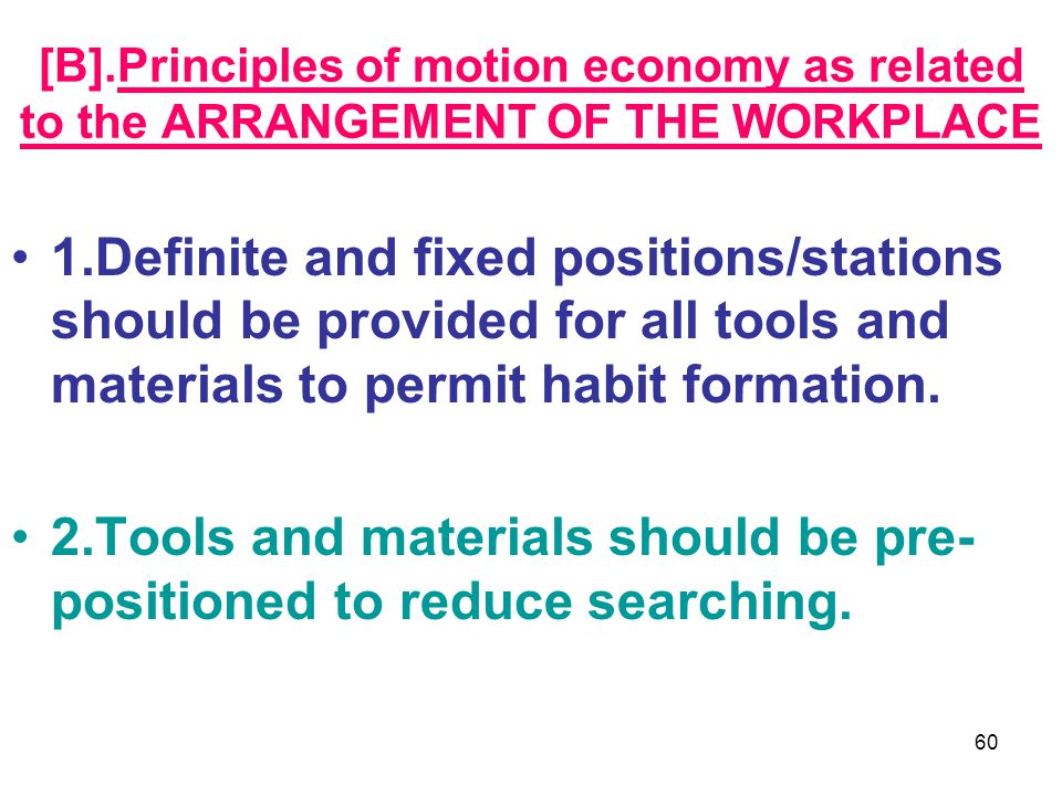 2.Tools and materials should be pre-positioned to reduce searching.