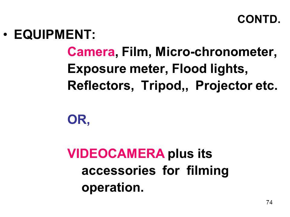 Camera, Film, Micro-chronometer, Exposure meter, Flood lights,