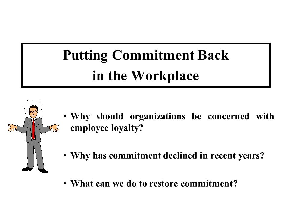 Putting Commitment Back in the Workplace