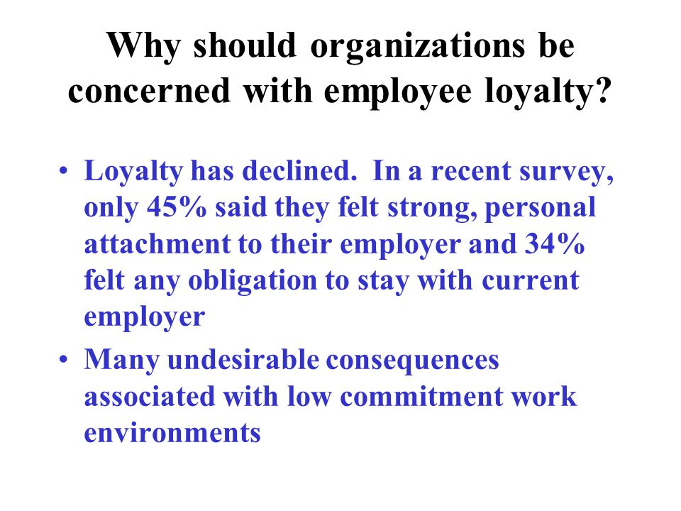 Why should organizations be concerned with employee loyalty