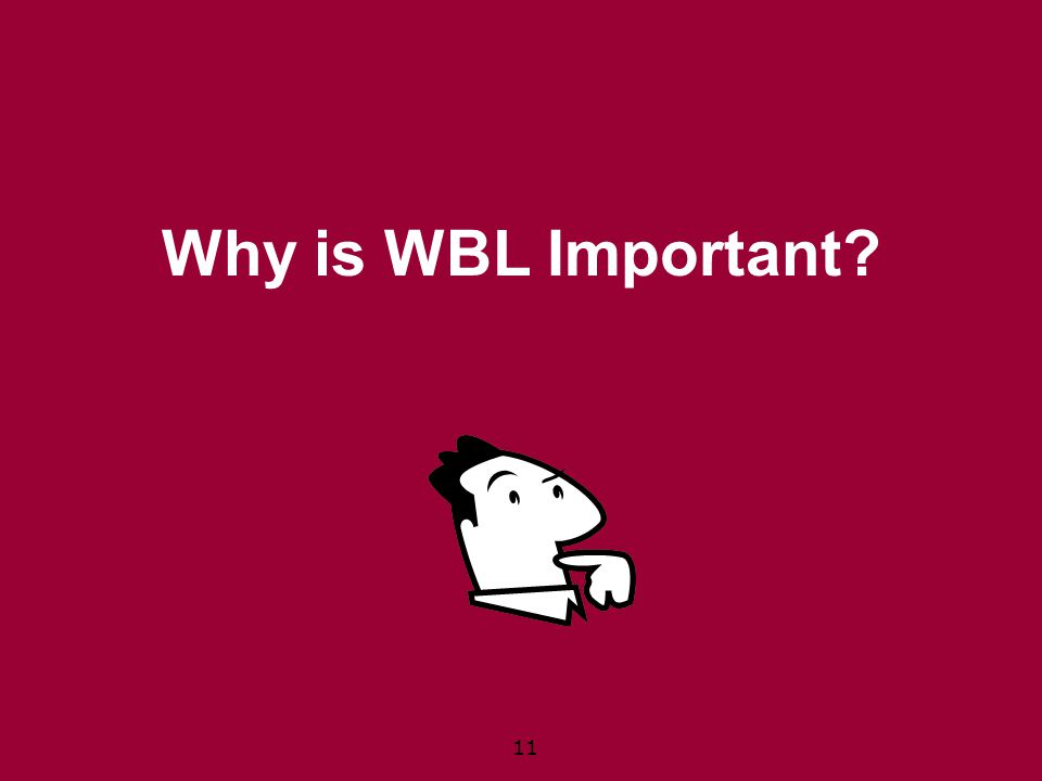 Why is WBL Important