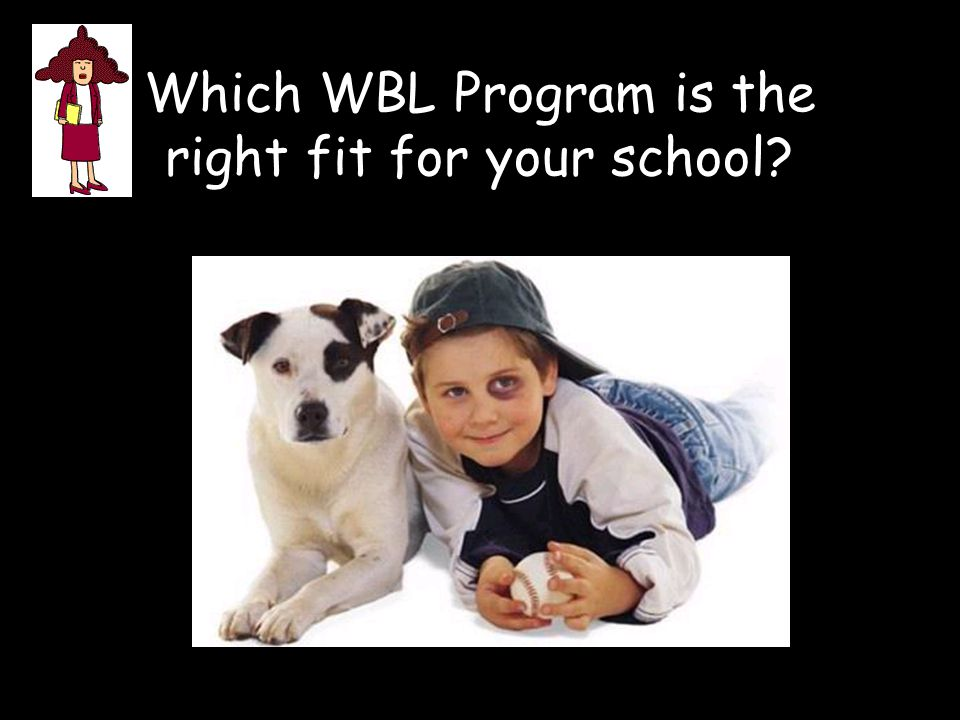 Which WBL Program is the right fit for your school