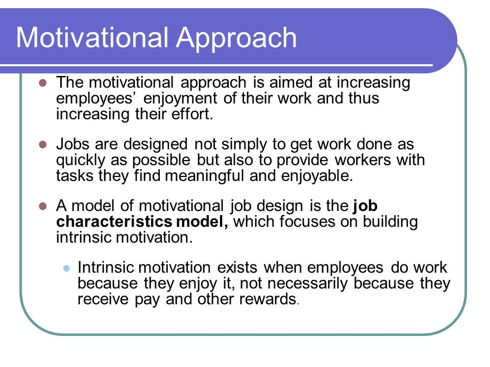 Motivational Approach