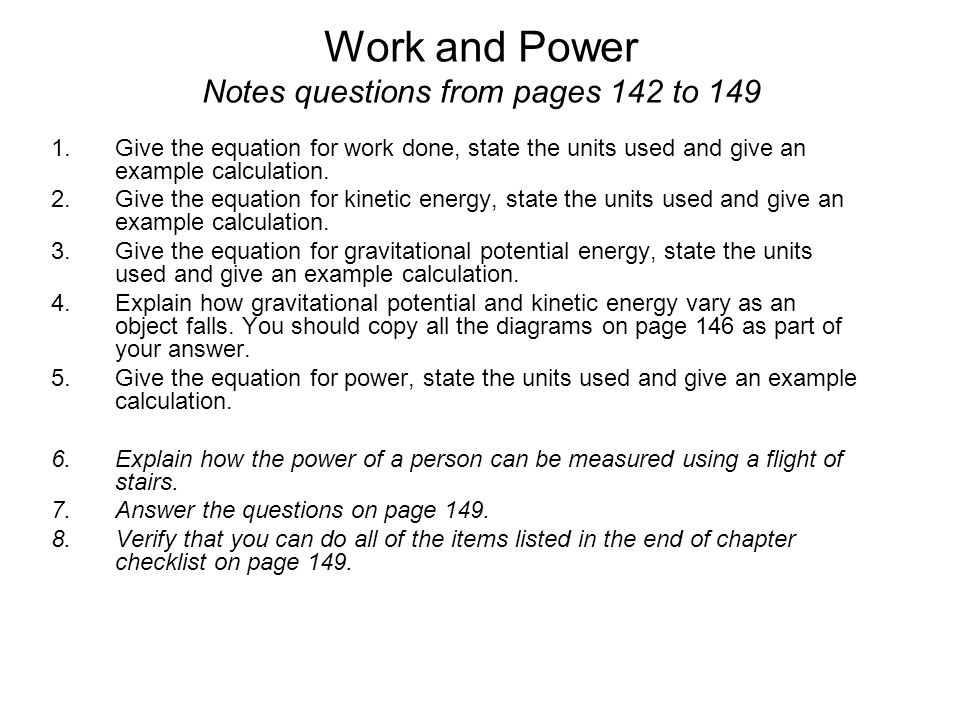 Work and Power Notes questions from pages 142 to 149
