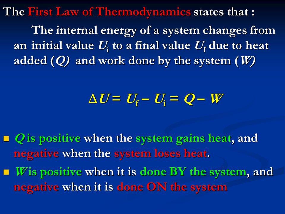 The First Law of Thermodynamics states that :