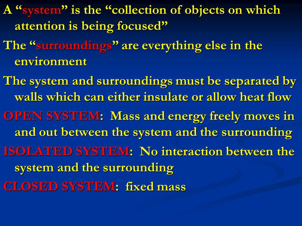 A system is the collection of objects on which attention is being focused