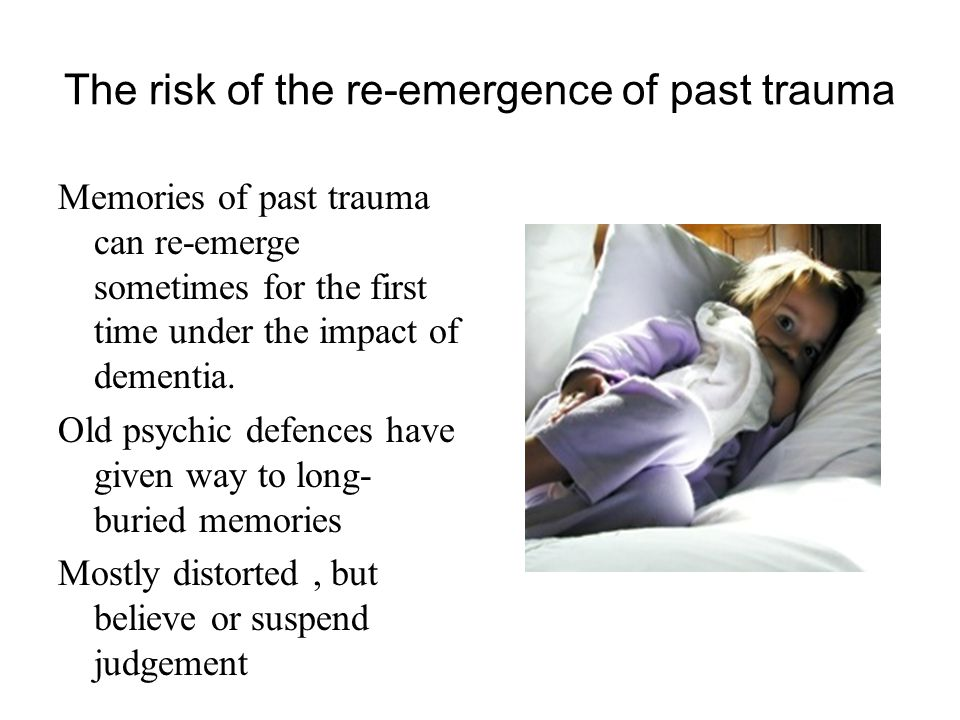The risk of the re-emergence of past trauma