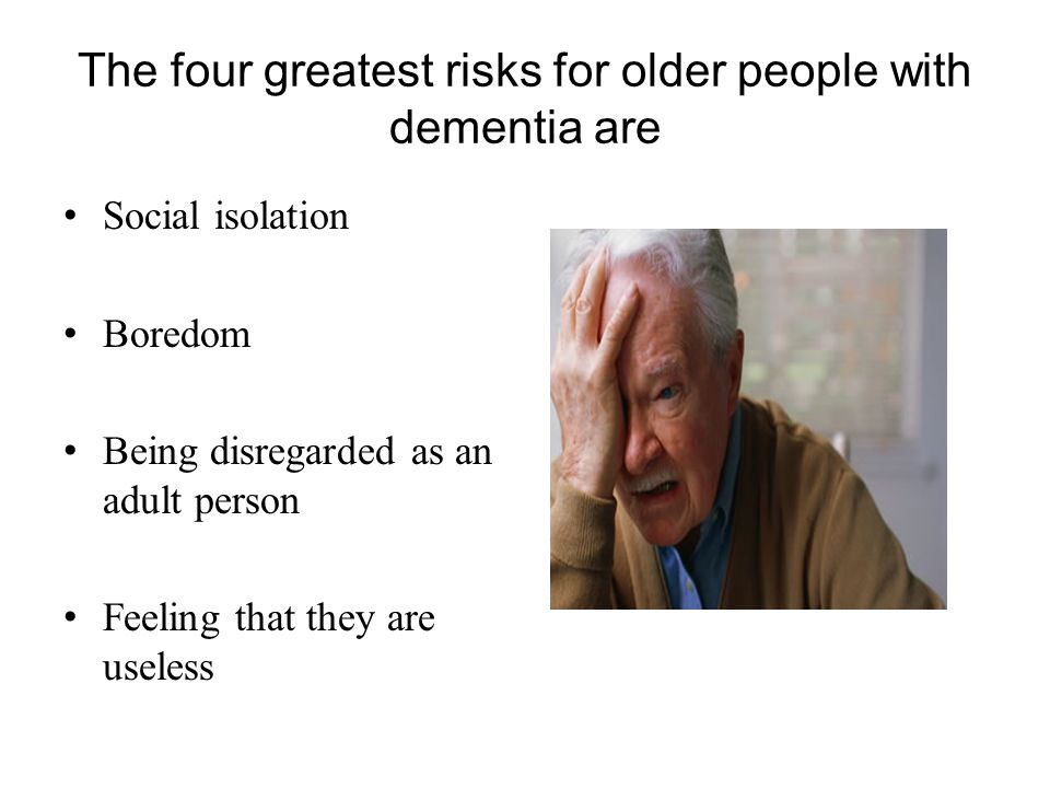 The four greatest risks for older people with dementia are