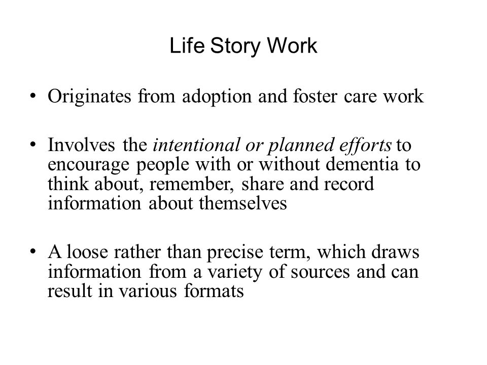 Life Story Work Originates from adoption and foster care work