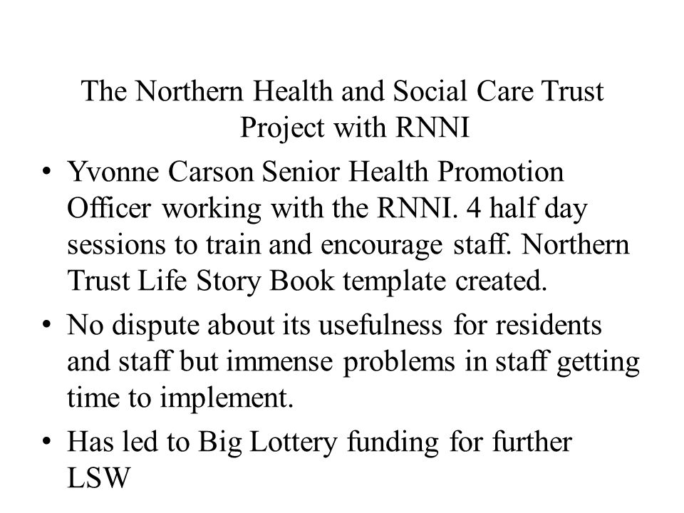 The Northern Health and Social Care Trust Project with RNNI