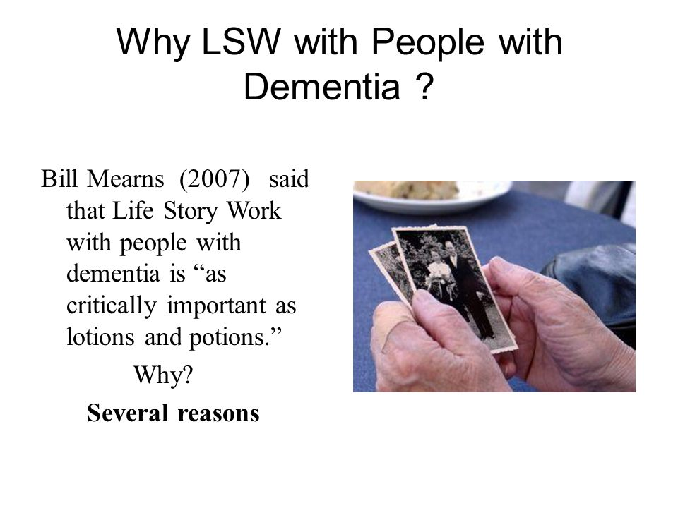 Why LSW with People with Dementia
