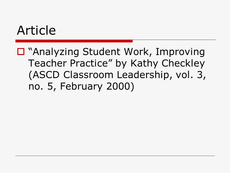 Article Analyzing Student Work, Improving Teacher Practice by Kathy Checkley (ASCD Classroom Leadership, vol.