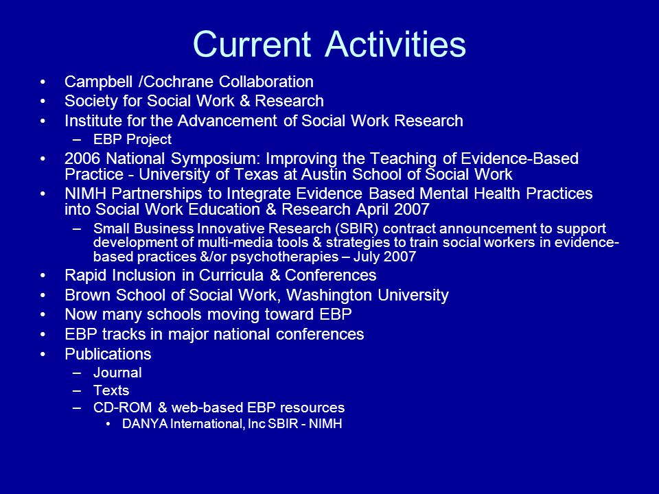 Current Activities Campbell /Cochrane Collaboration