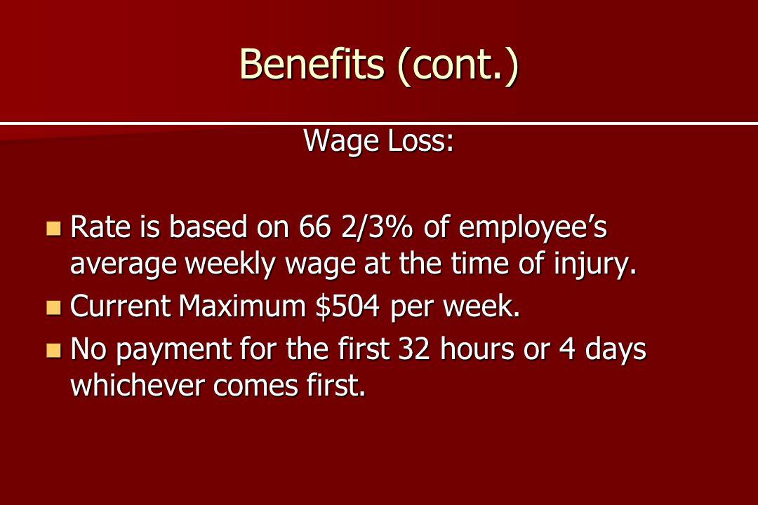 Benefits (cont.) Wage Loss: