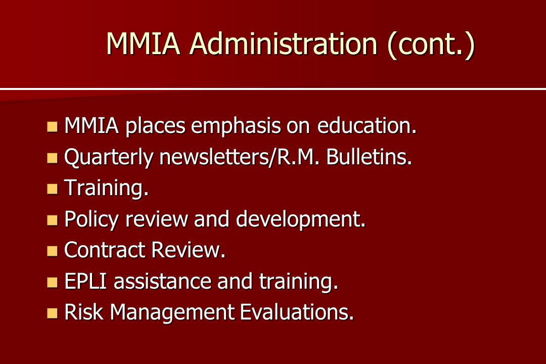MMIA Administration (cont.)