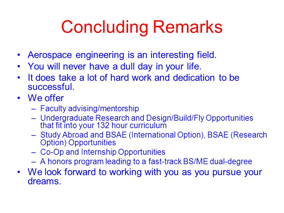 Concluding Remarks Aerospace engineering is an interesting field.