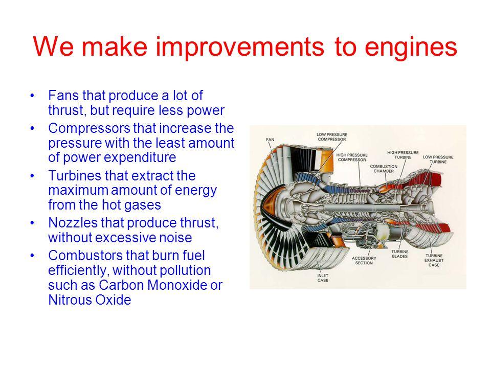 We make improvements to engines