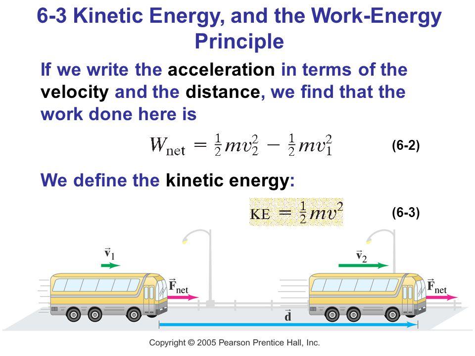 6-3 Kinetic Energy, and the Work-Energy Principle