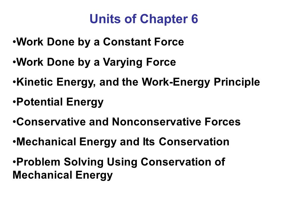 Units of Chapter 6 Work Done by a Constant Force