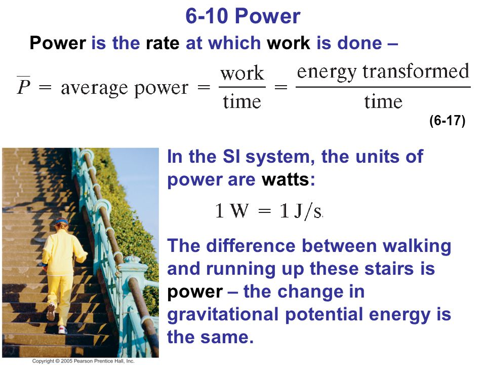 6-10 Power Power is the rate at which work is done –