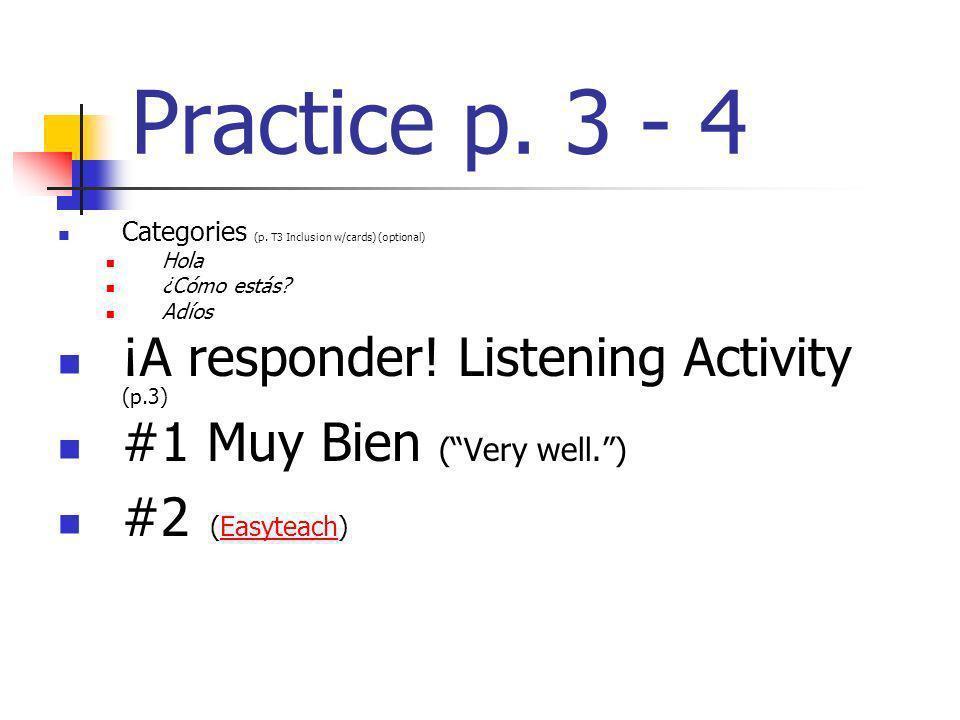 Practice p. 3 - 4 ¡A responder! Listening Activity (p.3)