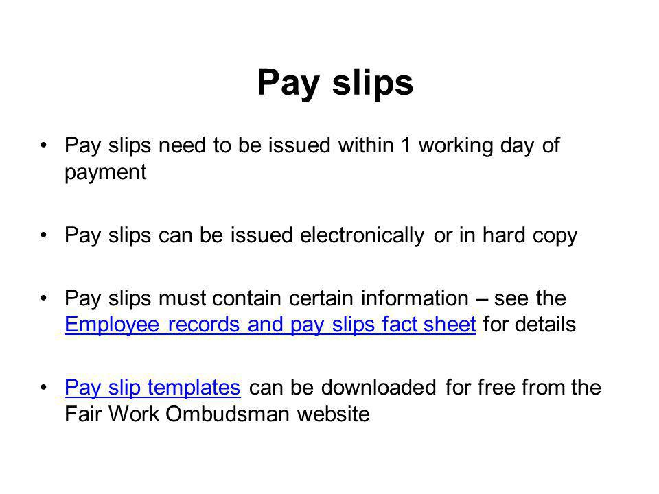 Pay slips Pay slips need to be issued within 1 working day of payment