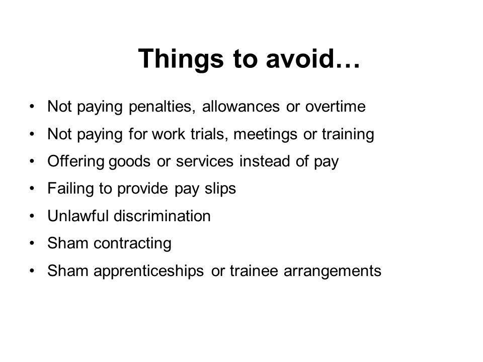 Things to avoid… Not paying penalties, allowances or overtime