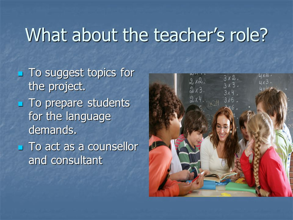 What about the teacher's role