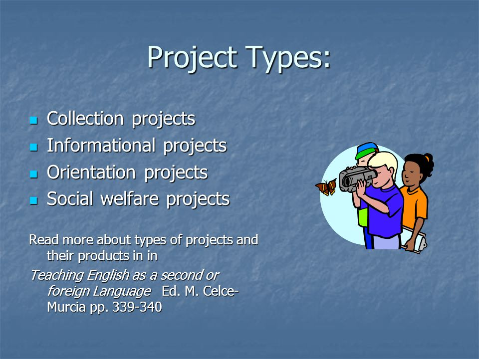 Project Types: Collection projects Informational projects
