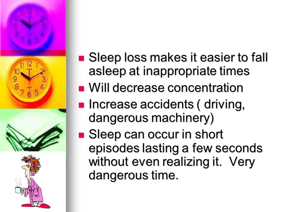 Sleep loss makes it easier to fall asleep at inappropriate times
