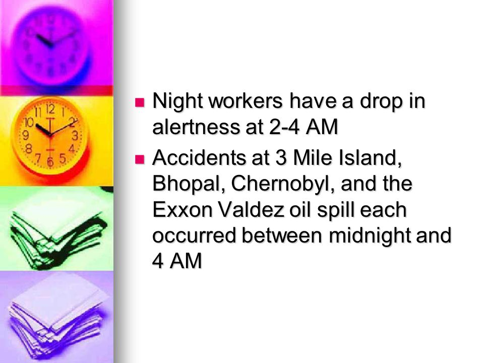 Night workers have a drop in alertness at 2-4 AM