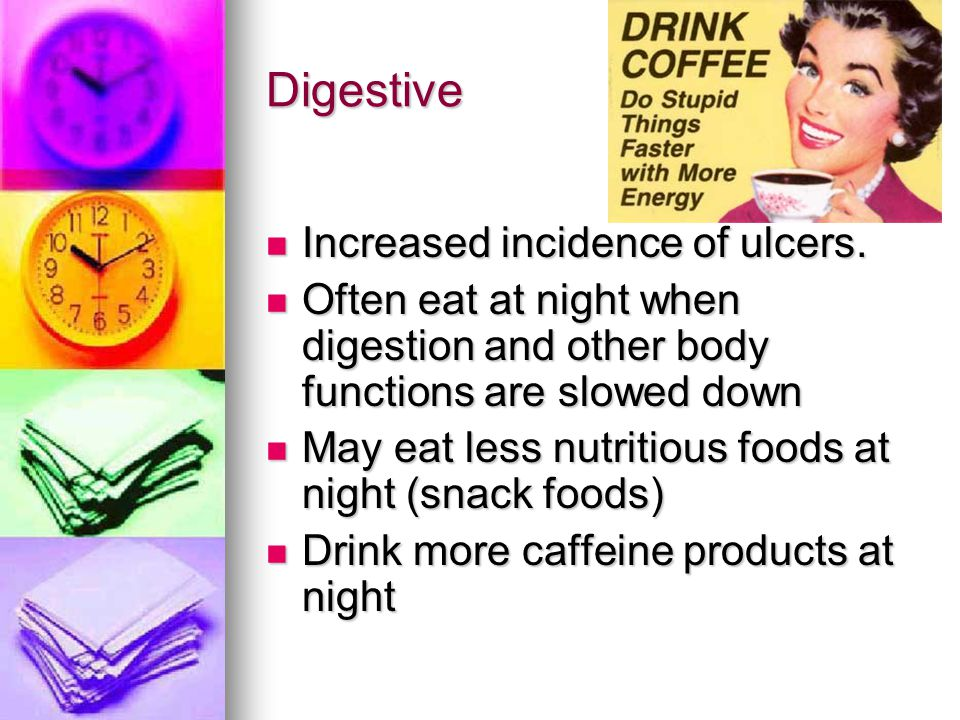 Digestive Increased incidence of ulcers.