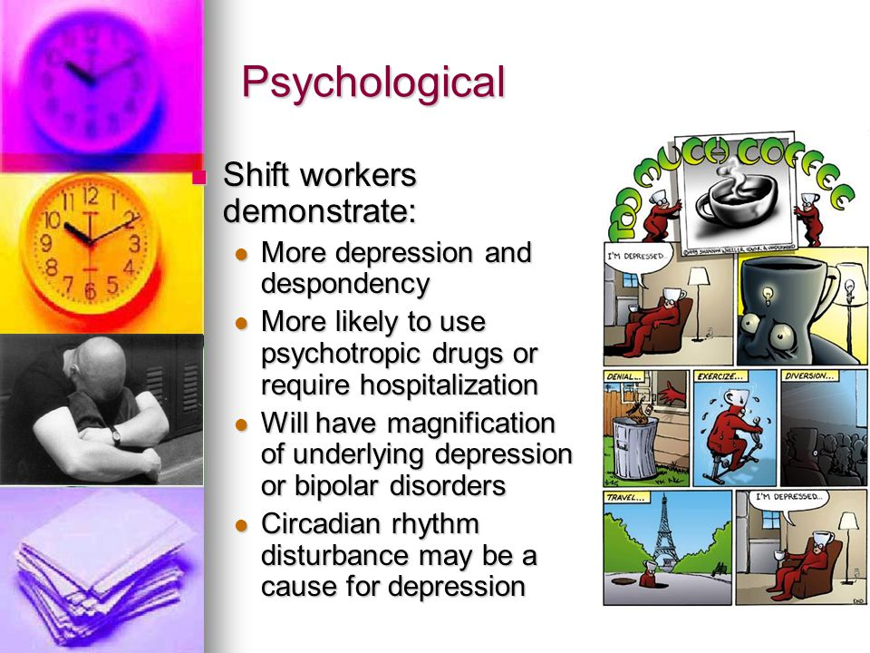 Psychological Shift workers demonstrate: