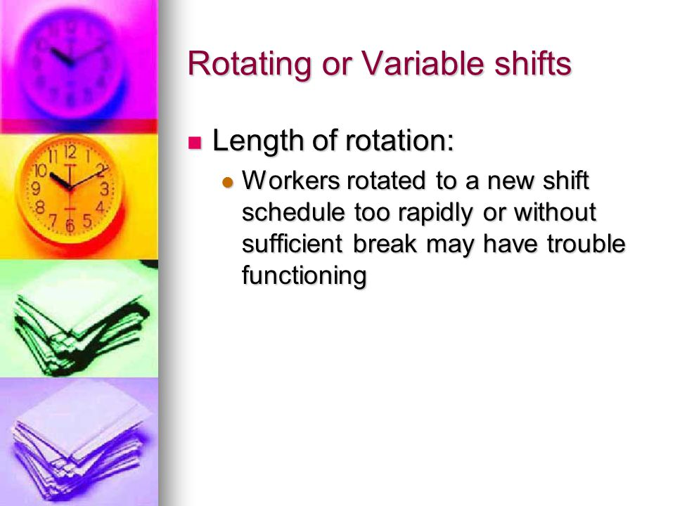 Rotating or Variable shifts