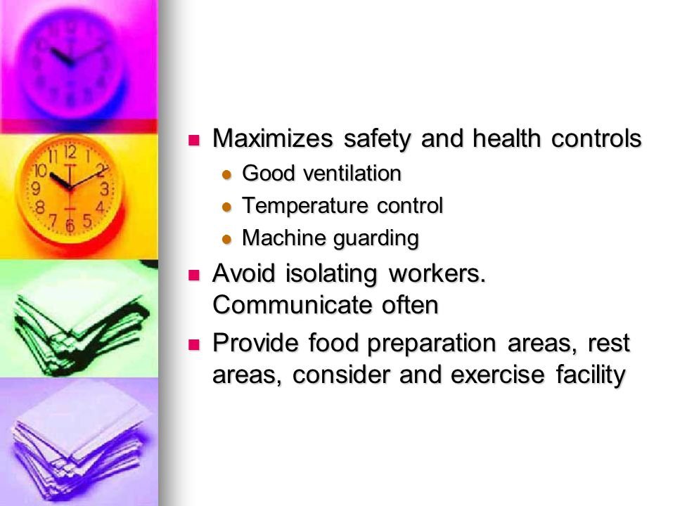 Maximizes safety and health controls