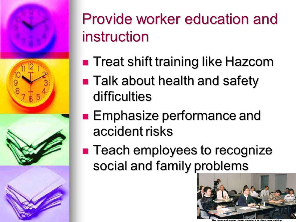 Provide worker education and instruction